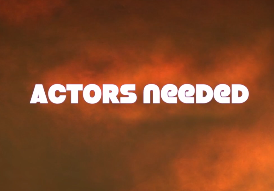 Actors Needed